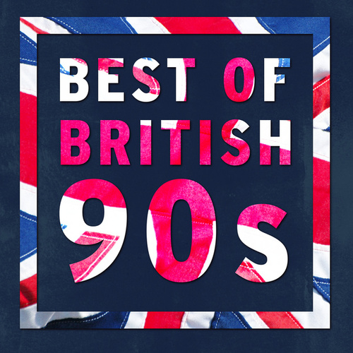 Best Of British: 90s by Various Artists