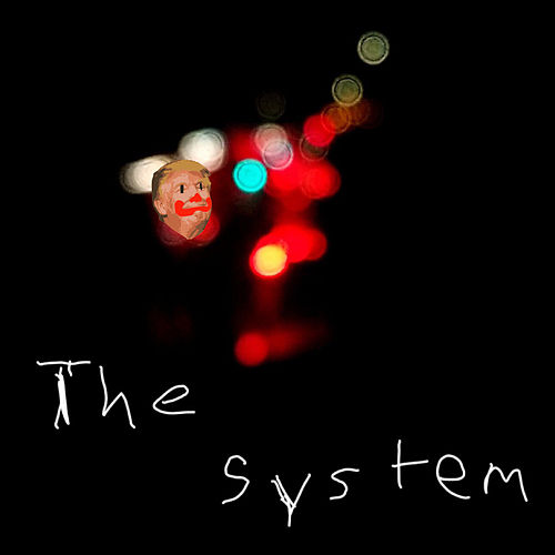 The System by Not From England