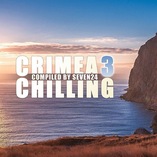Crimea Chilling, Vol.3 (Compiled by Seven24) von Various Artists
