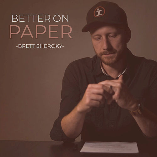 Better on Paper by Brett Sheroky