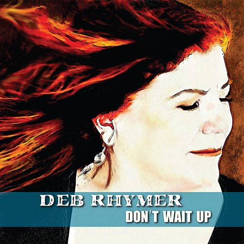 Don't Wait Up by Deb Rhymer