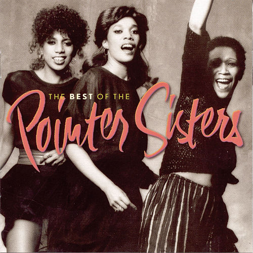 The Best Of The Pointer Sisters by The Pointer Sisters