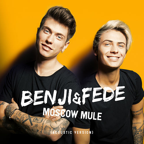 Moscow Mule (Acoustic Version) di Benji & Fede