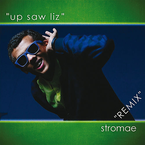 Up Saw Liz - Remix by Stromae