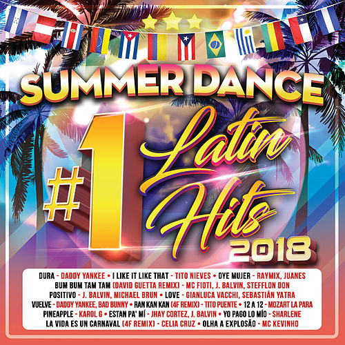 Summer Dance Latin #1´s Hits 2018 by Various Artists