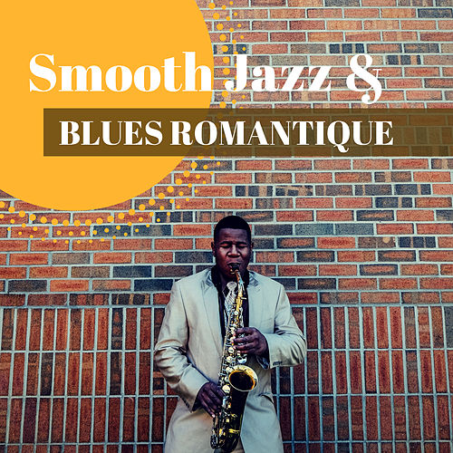 Smooth Jazz & Blues Romantique - Relaxantes et douces musique d'ambiance by Douce Nuit
