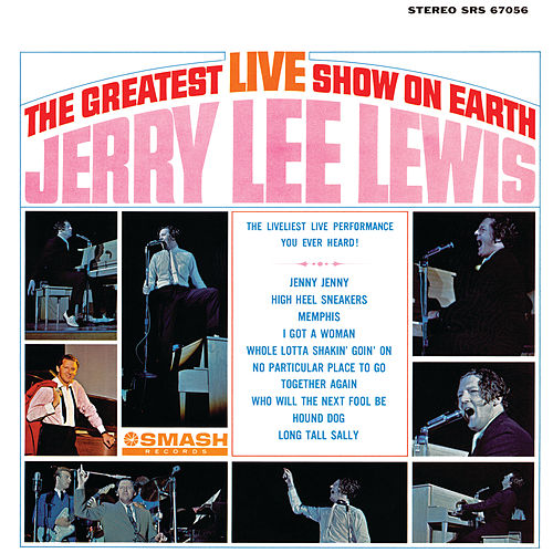 The Greatest Live Show On Earth (Live At The Municipal Auditorium, Birmingham, Alabama/1964) by Jerry Lee Lewis