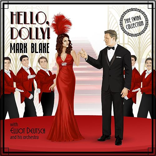 Hello, Dolly! (feat. Elliot Deutsch and his Orchestra) by Mark Blake