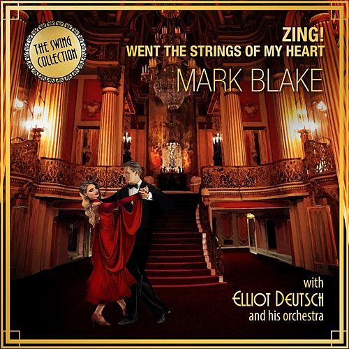 Zing! Went the Strings of My Heart (feat. Elliot Deutsch and his Orchestra) by Mark Blake