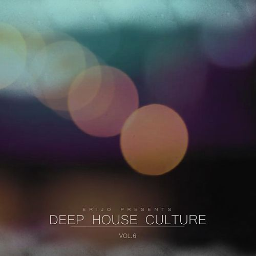 Deep House Culture, Vol. 6 by Various Artists