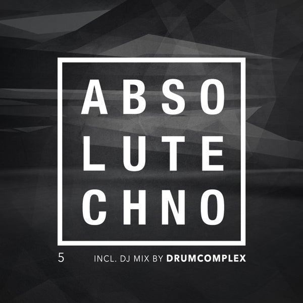 Absolute Techno, Vol. 5 (DJ Mix by Drumcomplex) von Various