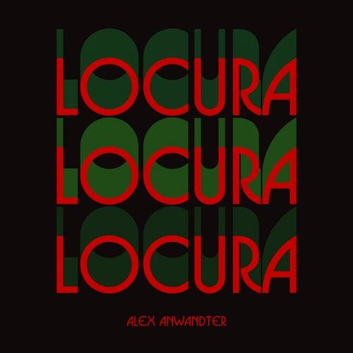 Locura by Alex Anwandter