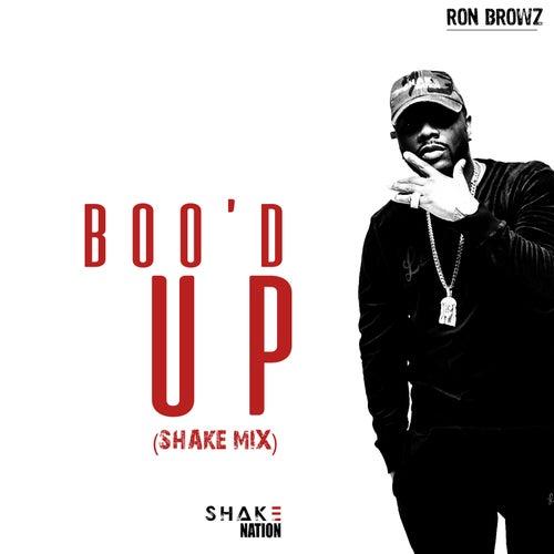 Boo'd Up (Shake Mix) von Ron Browz