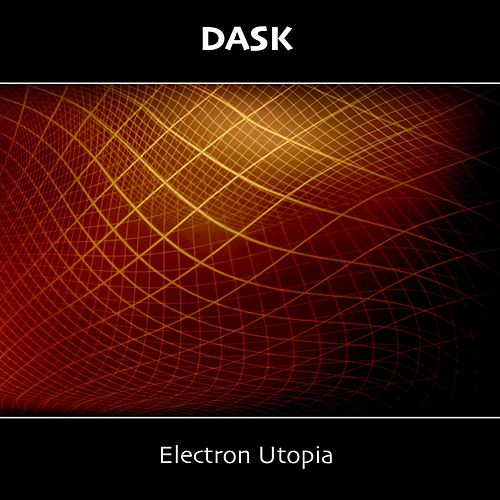 Electron Utopia by Dask