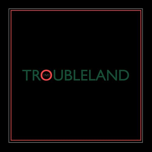 Troubleland by Silk 'N' Oak