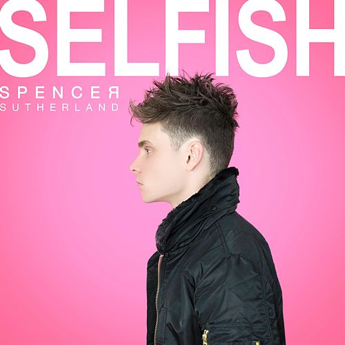 Selfish von Spencer Sutherland