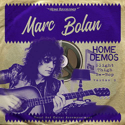 Slight Thigh Be-Bop by Marc Bolan
