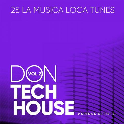 Don Tech House (La Musica Loca Tunes), Vol. 2 von Various Artists