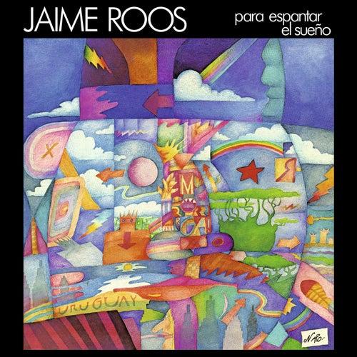 Para Espantar el Sueño by Jaime Roos