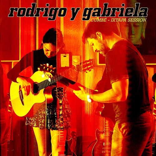 Cumbé (Ixtapa Session) by Rodrigo Y Gabriela