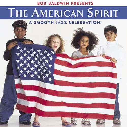 Bob Baldwin Presents the American Spirit de Bob Baldwin