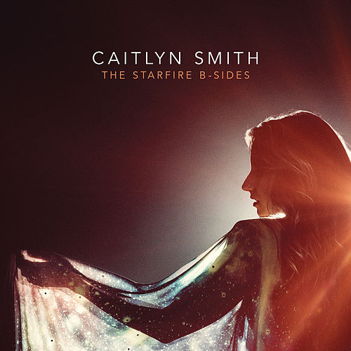 The Starfire B-Sides di Caitlyn Smith