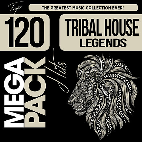Tribal House Legends: Top 120 Mega Pack Hits de Various Artists