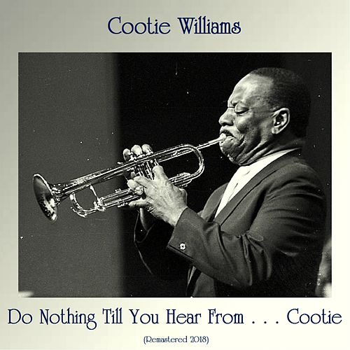 Do Nothing Till You Hear From . . . Cootie (Remastered 2018) de Cootie Williams