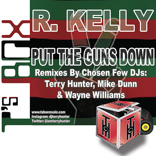 Put The Guns Down von R.Kelly