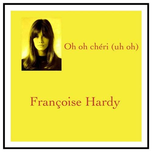 Oh oh chéri (uh oh) de Francoise Hardy