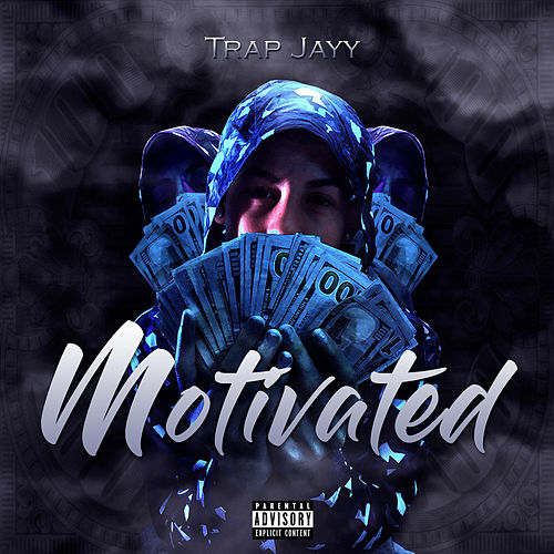 Motivated by Trap Jayy