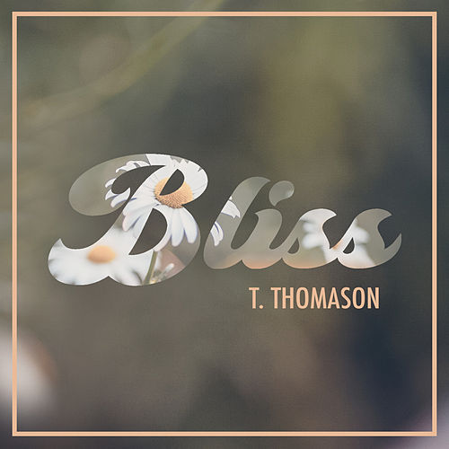 Bliss von T. Thomason
