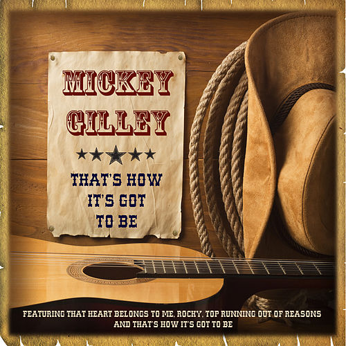 Mickey Gilley - That's How It's Got to Be de Mickey Gilley
