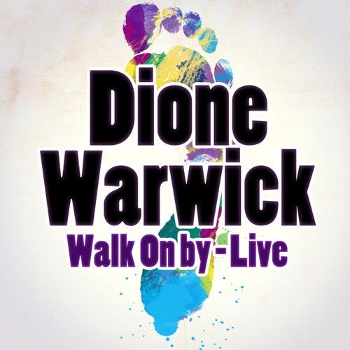 Dionne Warwick, Walk On By - Live de Dionne Warwick