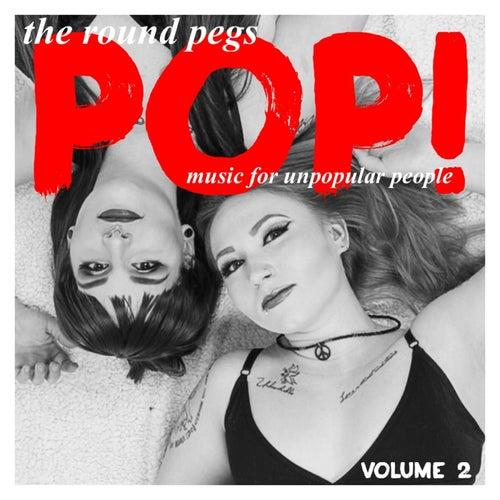 Pop! Music for Unpopular People, Vol. 2 von The Round Pegs
