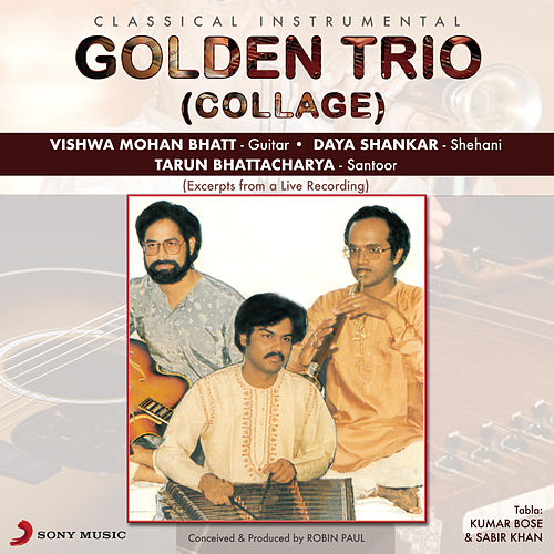 Collage (Golden Trio (Live)) by Vishwa Mohan Bhatt