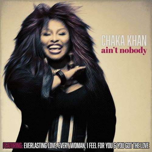 Ain't Nobody by Chaka Khan