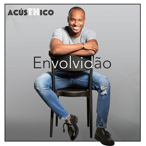 Envolvidão (Acústhico) by Thiaguinho