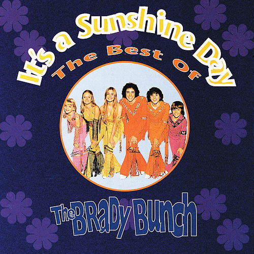 It's A Sunshine Day : The Best Of The Brady Bunch by The Brady Bunch