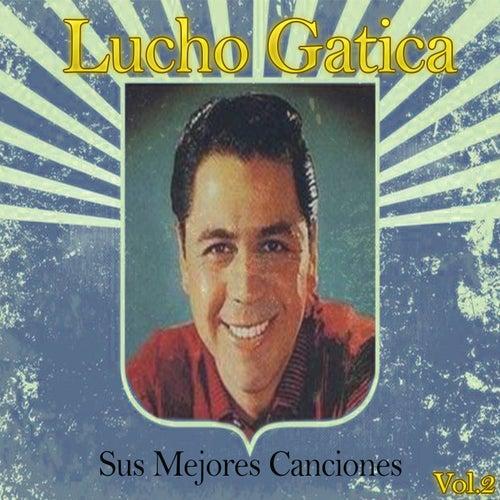 Lucho Gatica / Sus Mejores Canciones, Vol. 2 de Lucho Gatica