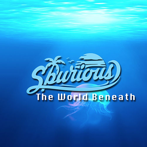 The World Beneath de Spurious