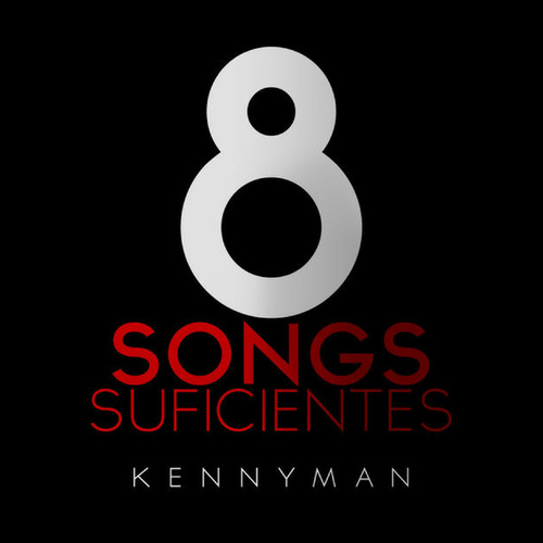 8 Songs Suficientes by Kenny Man