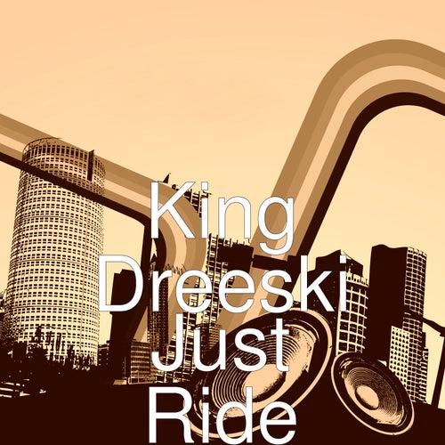 Just Ride by KingDreeski