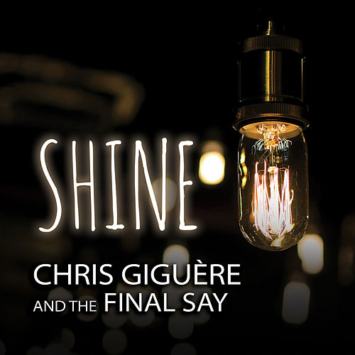 Shine by Chris Giguere and The Final Say