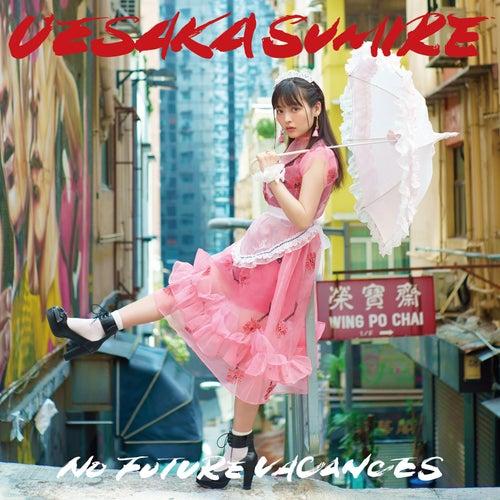 No Future Vacances by Sumire Uesaka