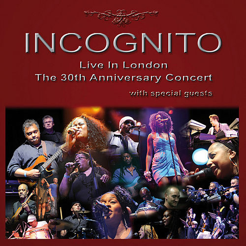 Live In London - The 30th Anniversary Concert van Incognito