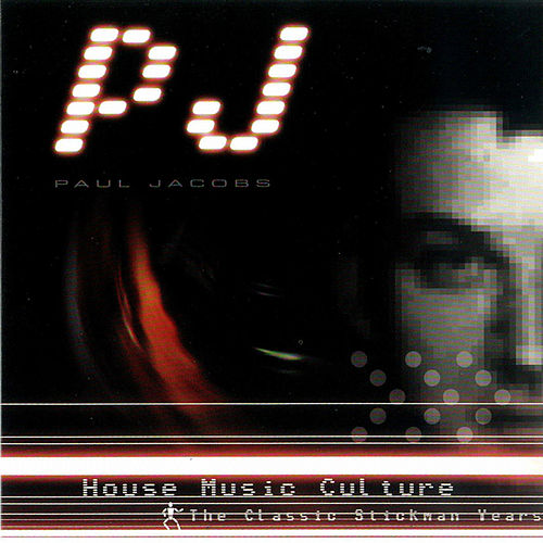 House Music Culture - The Classic Stickmen Years by Pj