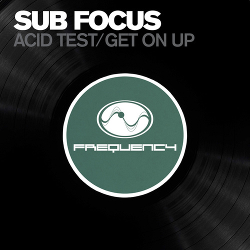 Acid Test / Get On Up by Sub Focus