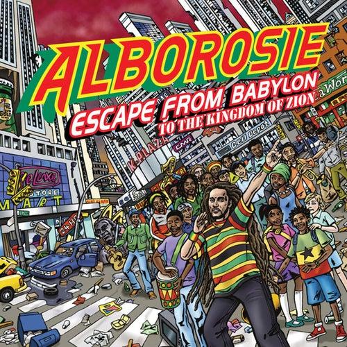 Escape From Babylon To The Kingdom Of Zion von Alborosie