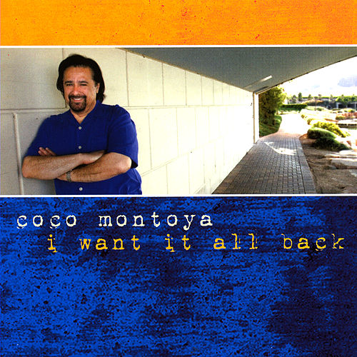 I Want It All Back by Coco Montoya
